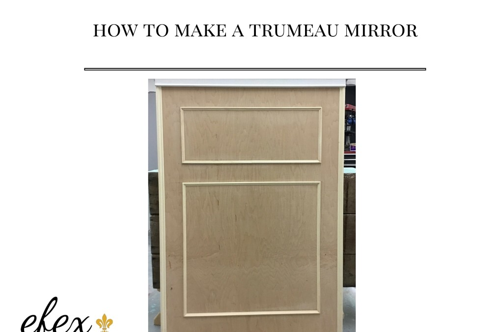 Easy Do It Yourself Trumeau Mirror with Efex