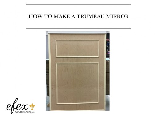 Easy Do It Yourself Trumeau Mirror with Efex 6