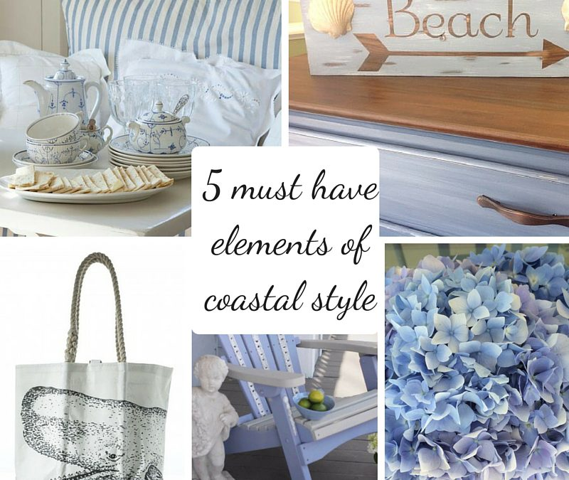 5 Must Have Elements of Coastal Style to add to your decor.